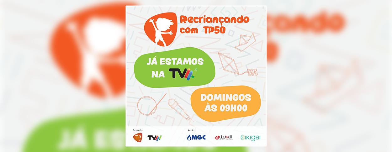 Recriançando com TP50 na TVM [Actualização]